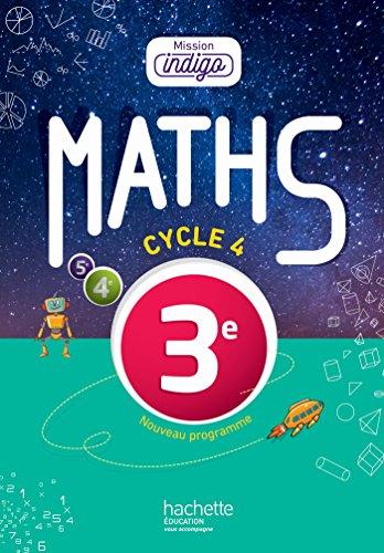 Mission Indigo mathématiques cycle 4 / 3e - Livre élève - éd. 2016 par Christophe Barnet