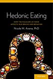 Image de Hedonic Eating: How the Pleasure of Food Affects Our Brains and Behavior