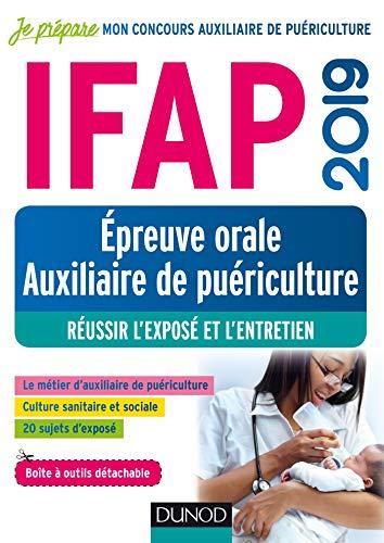 IFAP 2019 - Epreuve orale Auxiliaire de puériculture - Réussir l'exposé et l'entretien par Corinne Pelletier, Nadège Aït-Kaci, Jean-Michel Texier
