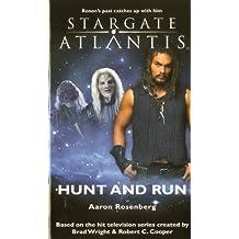 Stargate Atlantis: Hunt and Run: SGA-13 by Rosenberg, Aaron (2010) Mass Market Paperback