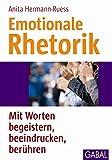 Emotionale Rhetorik: Mit Worten begeistern