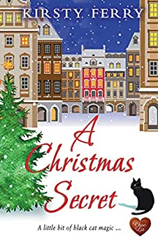 A Christmas Secret (Choc Lit): A gorgeous fun novel to set you up for the season. (Schubert Book 2) by [Ferry, Kirsty]