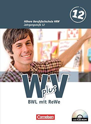 Wirtschaft für Fachoberschulen und Höhere Berufsfachschulen - W plus V - Höhere Berufsfachschule Nordrhein-Westfalen: Band 2: 12. Jahrgangsstufe - BWL mit Rechnungswesen: Schülerbuch mit CD-ROM