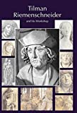 Tilman Riemenschneider. The Sculptor and his Workshop: With a catalogue of works gene...