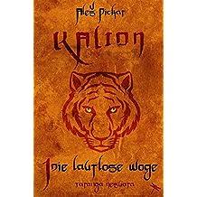 Kalion. Die lautlose Woge: 1 (Edition Drachenfliege)