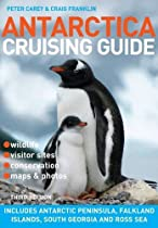 Antarctica Cruising Guide: Includes Falkland Islands, South Georgia and Ross Sea