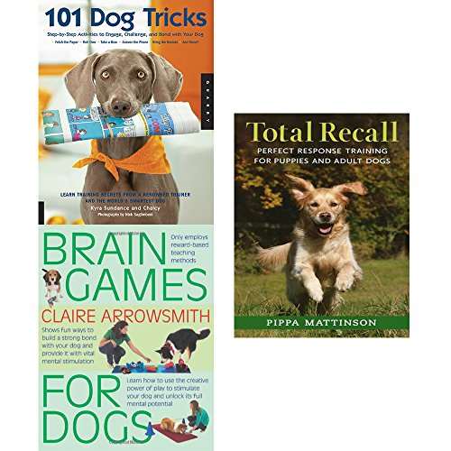 101 dog tricks, brain games for dogs and total recall 3 books collection set - step by step activities to engage, challenge, and bond with your dog, fun ways to build a strong bond with your dog and provide it with vital mental stimulation, perfect response training for puppies and adult dogs