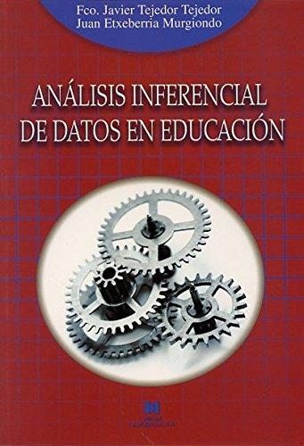 Análisis inferencial de datos en educación (Manuales de Metodología de Investigación Educativa) por Fco. Javier Tejedor