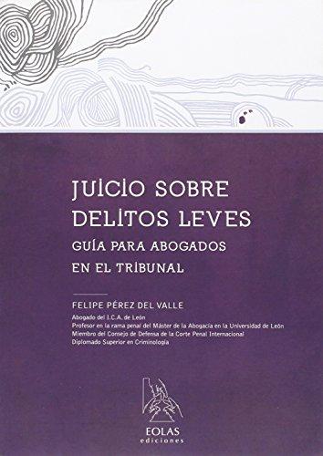 JUICIO SOBRE DELITOS LEVES: GUÍA PARA ABOGADOS EN EL TRIBUNAL (EOLAS TÉCNCIO)