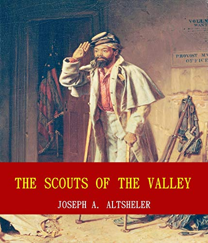 The Scouts of the Valley (Unabridged Content) (Famous Classic Author\'s Works) (ANNOTATED) (English Edition)