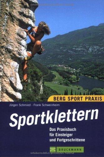 Download Sportklettern: Das Praxisbuch für Einsteiger und Fortgeschrittene