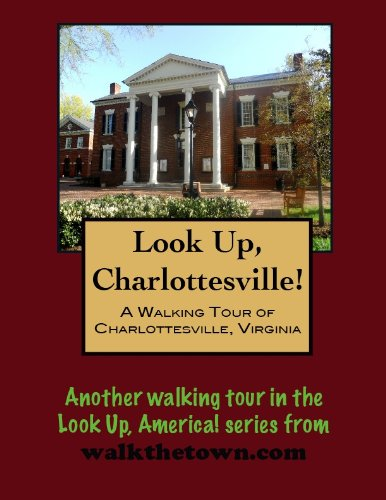A Walking Tour of Charlottesville, Virginia (Look Up, America!) (English Edition)
