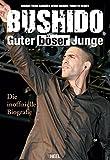 Bushido: Guter böser Junge - Die inoffizielle Biografie