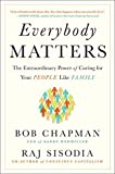 Everybody Matters: The Extraordinary Power of Caring for Your People Like Family by Bob Chapman (2015-10-29)