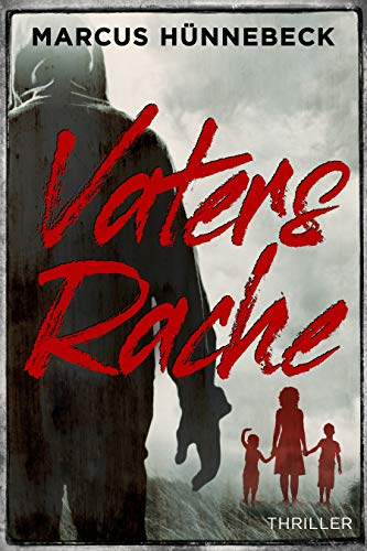 Vaters Rache: Thriller