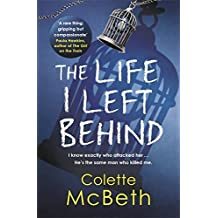 The Life I Left Behind by Colette Mcbeth (2015-08-13)