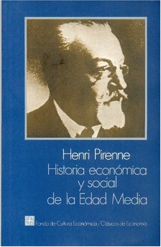 Historia economica y social de la Edad Media/ Economic and Social History in the Middle Ages por Henri Pirenne