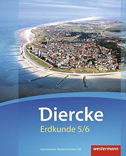 Diercke Erdkunde - Ausgabe 2015 für Gymnasien in Niedersachsen G9: Schülerband 5 / 6: mit Schutzumschlag