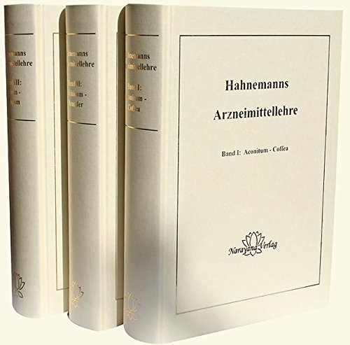 Hahnemanns Arzneimittellehre: umfasst Reine Arzneimittellehre und Die Chronischen Krankheiten in 3 Bde