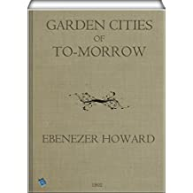 Garden Cities of To-Morrow (English Edition)