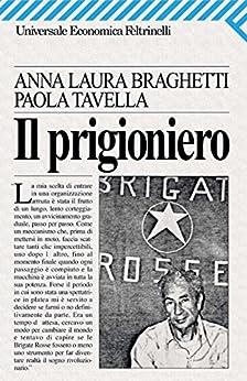 Il prigioniero (Universale economica) di [Braghetti, Anna Laura, Paola Tavella]