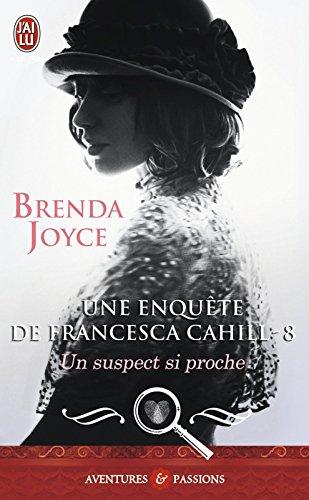 Une enquête de Francesca Cahill (Tome 8) - Un suspect si proche par Brenda Joyce