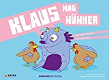 Klaus mag Hühner: (Reihe: Vegan für Kids)