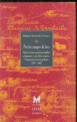 Por los Campos de lava (relatos deuna expedicion cientifica a lanzarote y a las isla Canarias)