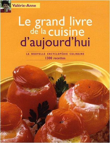 Le grand livre de la cuisine d'aujourd'hui par Valérie-Anne