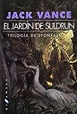 Libros Descargar en linea El Jardin De Suldrun Trilogia De Lyoneses 1 Gigamesh Ficcion (PDF y EPUB) Espanol Gratis
