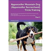 Appenzeller Mountain Dog (Appenzeller Sennenhund) Tricks Training Appenzeller Mountain Dog (Appenzeller Sennenhund) Tricks & Games Training Tracker & ... Multi-Level Tricks, Games & Agility. Part 3