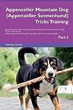 Appenzeller Mountain Dog (Appenzeller Sennenhund) Tricks Training Appenzeller Mountain Dog (Appenzeller Sennenhund) Tric