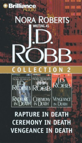 J.D. Robb Cd Collection 2: Rapture In Death, Ceremony In Death, Vengeance In Death, Vol. 2