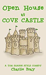 Open House at Cove Castle: Hilarious Happenings When the Lord of the Manor is Forced to Open His Stately Home to the Great Unwashed (A Modern Day Wodehouse Book 1) (English Edition)
