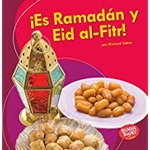 ¡es Ramadán Y Eid Al-Fitr! (It's Ramadan and Eid Al-Fitr!) (Bumba Books en español ¡Es una fiesta!/ It's a Holiday!)