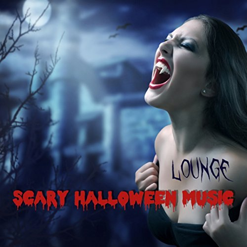c Lounge - Spooky Halloween Dark Lounge Music Playlist with Scary Horror Sounds 4 Haunted Nights ()
