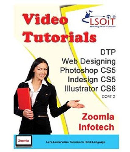LSOIT DTP + Web Designing Photoshop CS5 + Adobe InDesign CS5 + Adobe Illustrator CS6 Video Tutorials (DVD)