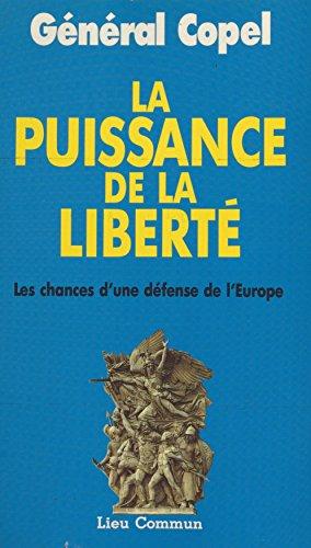 la-puissance-de-la-libert-les-chances-dune-dfense-de-leurope-documents