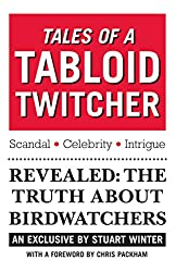 Tales of a Tabloid Twitcher: The Truth About Birdwatchers