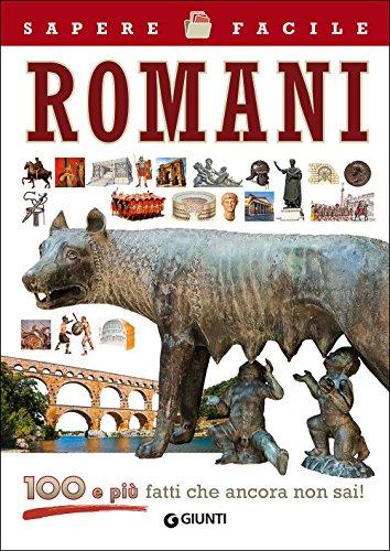 Romani. 100 e più fatti che ancora non sai!
