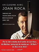 En cuisine avec Joan Roca: Toutes les techniques pour bien cuisiner chez soi