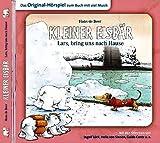 Der kleine Eisbär - Lars, bring uns nach Hause! [Original-Hörspiel mit viel Musik]