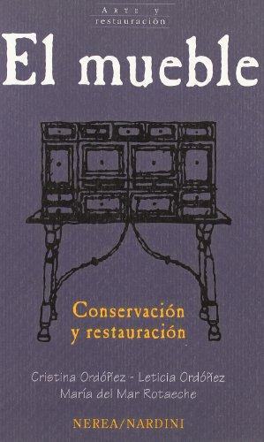 El mueble. Conservación y restauración (Arte y Restauración) por aavv