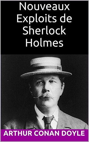 Nouveaux Exploits de Sherlock Holmes par Arthur Conan Doyle
