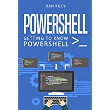 PowerShell: Getting To Know PowerShell (English Edition)