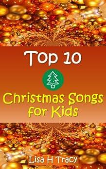 Top 10 Christmas Songs for Kids (English Edition) par [Tracy, Lisa H]