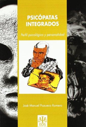 Psicópatas Integrados: Perfil Psicológico y Personalidad (Psicología Jurídica) por José Manuel Pozueco Romero