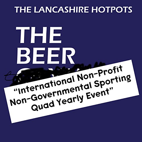 The Beer International Non-Profit, Non-Governmental Sporting Quad Yearly Event Internationalen Quad