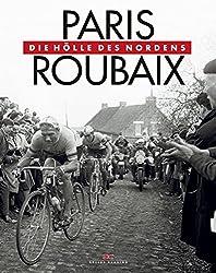 Paris-Roubaix: Die Hölle des Nordens
