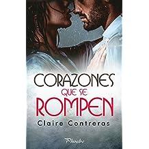Corazones que se rompen (Trilogía Corazones nº 1) (Spanish Edition)